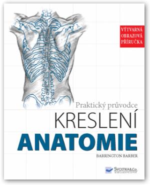 Praktický průvodce kreslení – Anatomie Literatura výtvarné umění